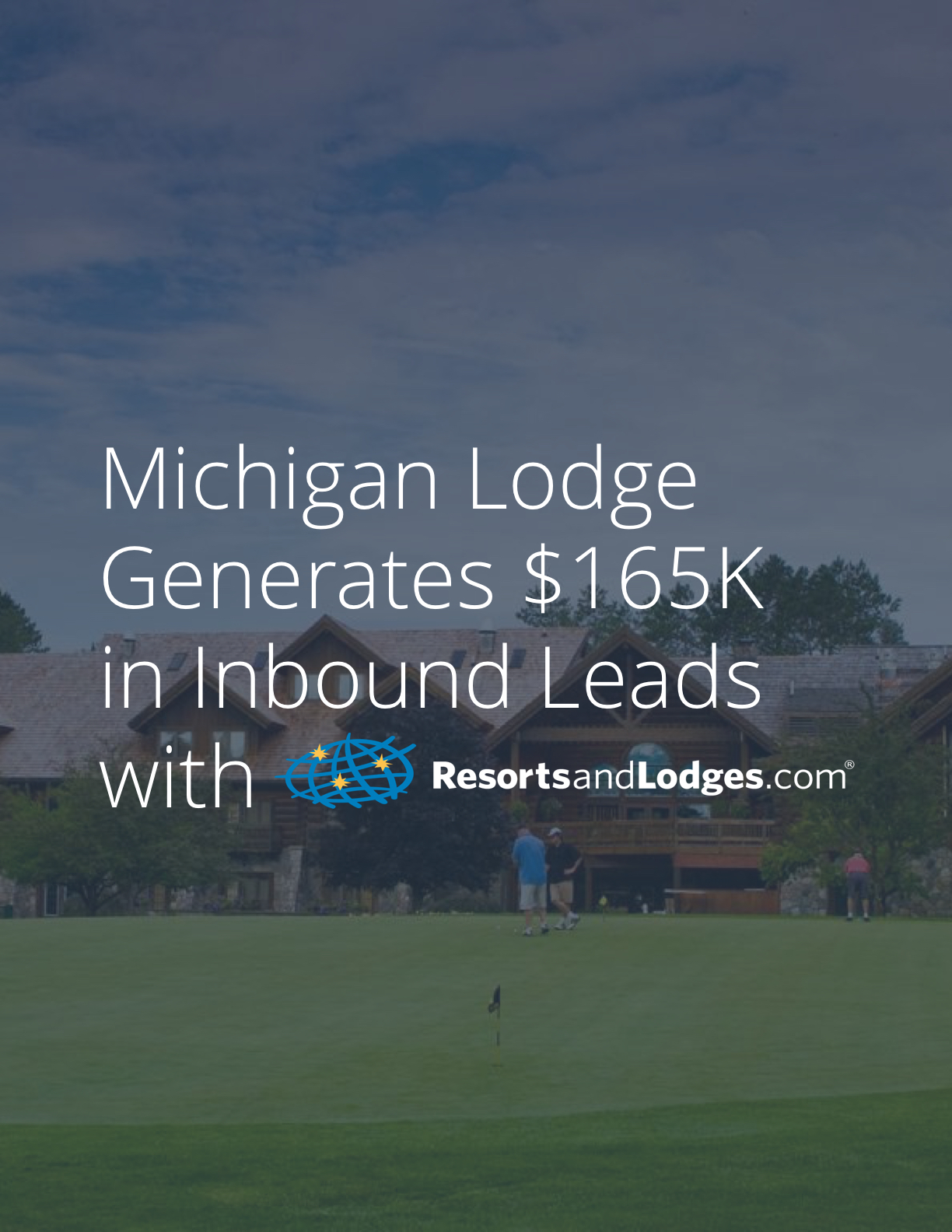 Michigan Garland Lodge Case Study