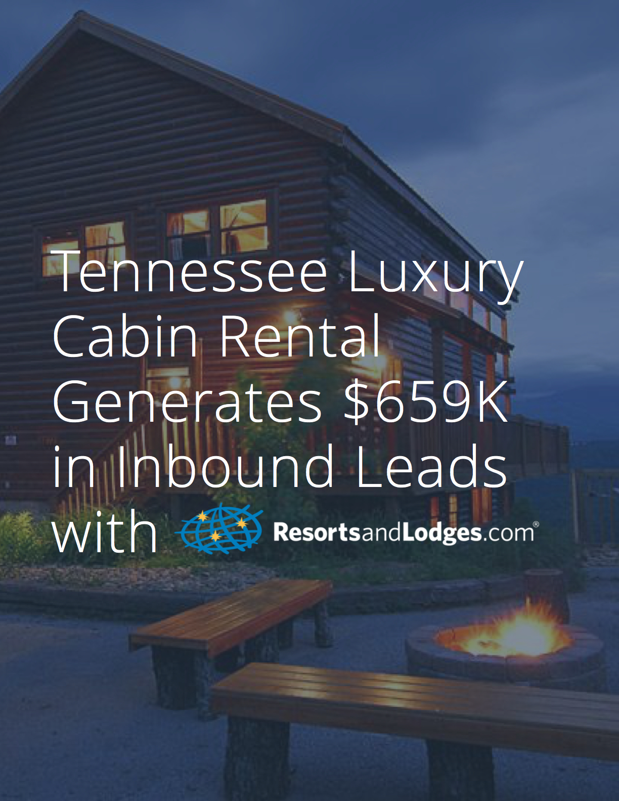 Tenessee Timber Tops Luxury Cabin Rentals Case Study